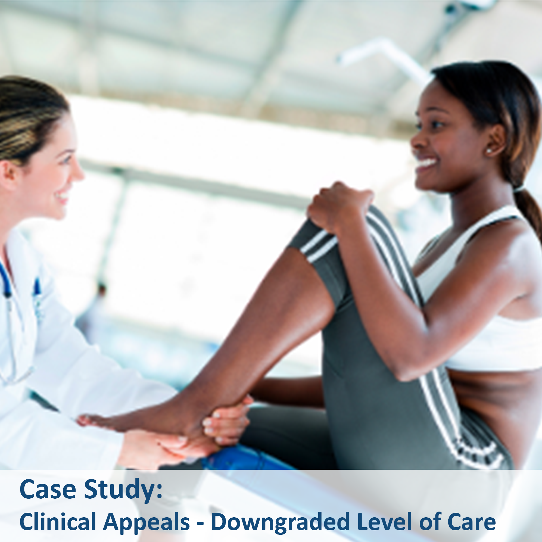 Case Study - Clinical Appeals - Downgraded Level of Care-1