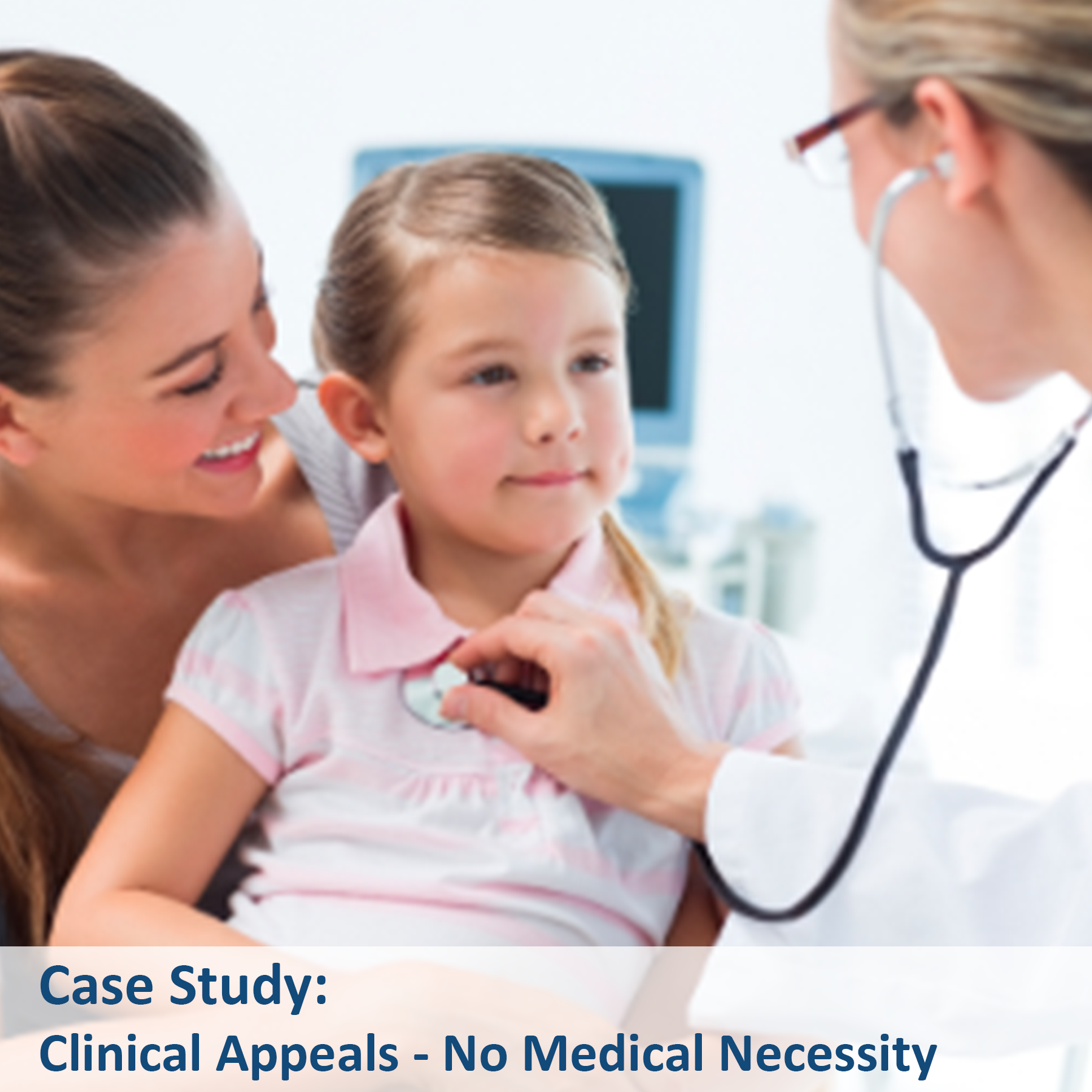 Case Study - Clinical Appeals - No Medical Necessity